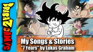 "My Songs & Stories | DBZ AMV | ""7 Years"" by Lukas Graham"