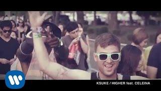 KSUKE - HIGHER feat.Celeina