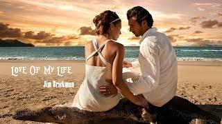 Love Of My Life - Jim Brickman (tradução)