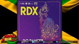 RDX  - Go Dancer ▶Vexxx Bad/FeddaWeight Prod ▶Reggaeton ▶Dancehall 2016