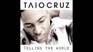 ♫*Taio Cruz - Telling the world 2011 new single[HQ] *with Lyrics♫