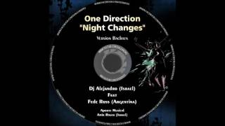 One Direction - Night Changes - DJ Alejandro Feat Fede Ross & Amir Raver (Bachata Remix)