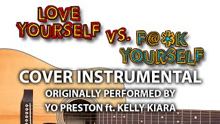 Love Yourself Vs. F@*k Yourself (Cover Instrumental) [In the Style of Yo Preston ft. Kelly Kiara]