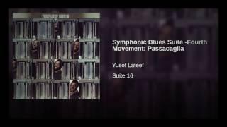 {Sample Butter} Yusef Lateef - 'Passacaglia' Symphonic Blues Suite • Fourth Movement width=