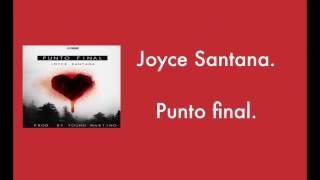 Punto final (letra) joyce Santana