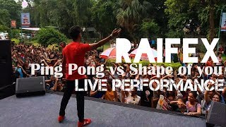 Ping Pong vs Shape of you - Live perfomance by Raifex