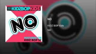 KIDZ BOP KIDS - NO (Kidz Bop 32 - Available on July 15th, 2016)