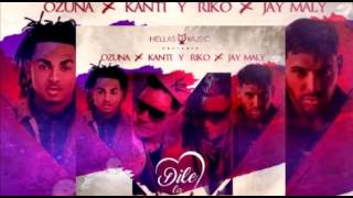Dile La Verdad - Ozuna Ft Kanti Y Riko Y Jay Maly