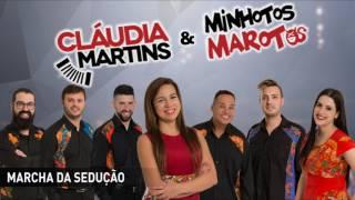 Cláudia Martins & Minhotos Marotos - Marcha da sedução