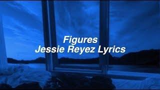 Figures || Jessie Reyez Lyrics
