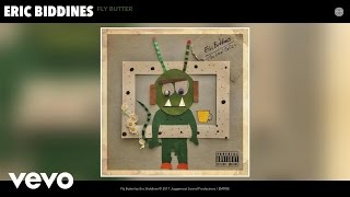 Eric Biddines - Fly Butter (Audio)