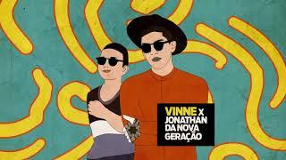 VINNE x Jonathan Costa - Nova Geração [Remix 2019]