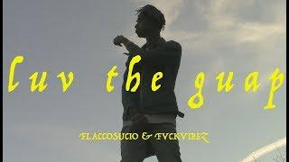Flaccosucio & Fvck Vibez - (Intro)Luv the Guap /Shot by @neertiti