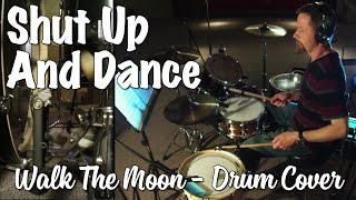 Walk The Moon - Shut Up And Dance Drum Cover