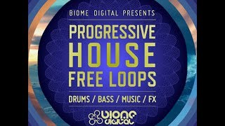 Progressive House Free Loops - FREE DOWNLOAD - EDM, House, Electro, Progressive, Main Room