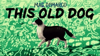Mac DeMarco - This Old Dog ( Subtitulada al español / Lyrics )