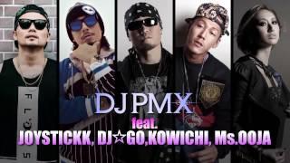 DJ PMX - At The Party (REMIX) feat. JOYSTICKK, DJ☆GO, KOWICHI, Ms.OOJA  (brand new digital single)