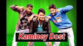 | Kaminey Dost | Funny Friends | kaminey friends |