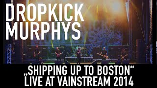 Dropkick Murphys | Shipping up to Boston | Live at Vainstream 2014