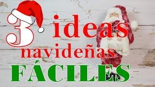 3 Ideas navideñas rápidas y fáciles de hacer. Manualidades para Navidad