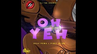 Noah Powa & Pinky Bling - Oh Yeh [Raw] (Wake Up Riddim) - June 2018