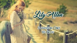 Lily Allen 💘 Somewhere Only We Know (Tradução)