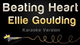 Ellie Goulding - Beating Heart (Karaoke Version)
