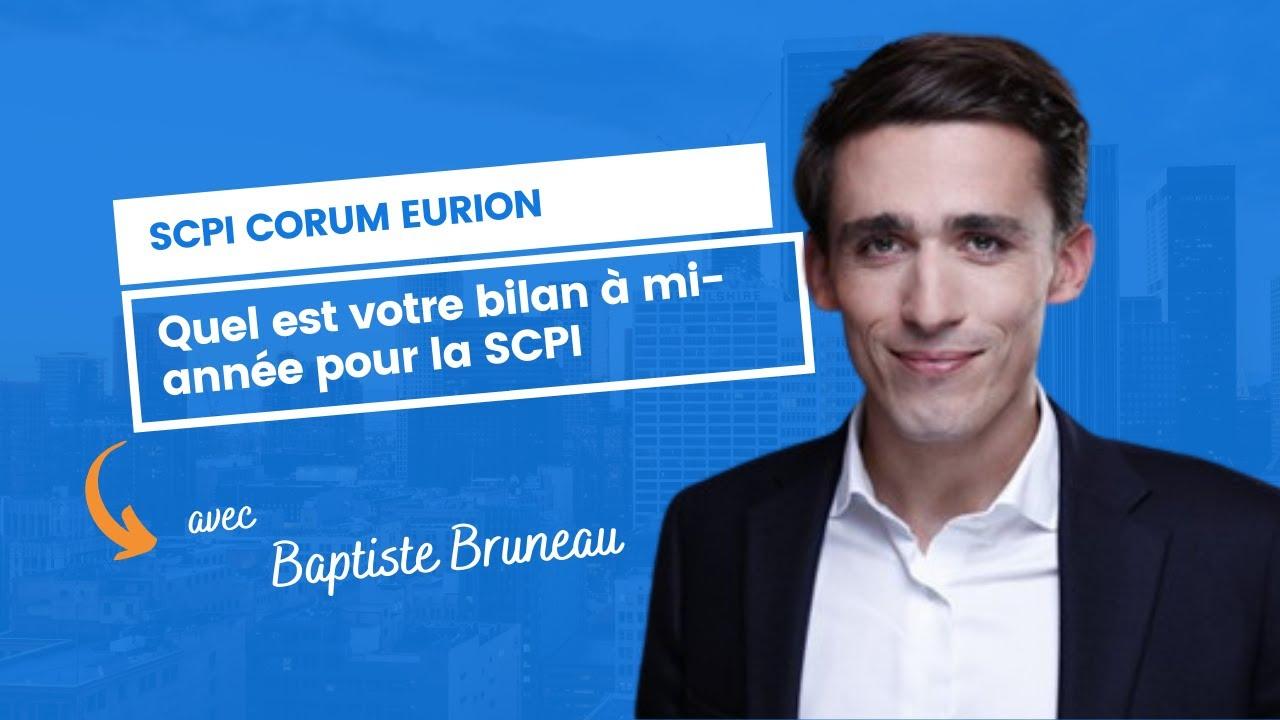 Quel est votre bilan à mi-année pour la SCPI Corum Eurion ?
