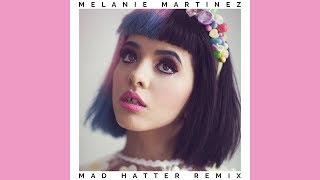 Melanie Martinez - Mad Hatter (Matt Giordano Remix)