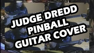 Judge Dredd Pinball - Main Theme Guitar Cover