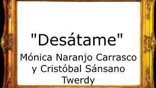 Desátame - Mónica Naranjo Carrasco y Cristóbal Sánsano Twerdy [Marcha Ordinaria]