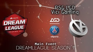 PSG.LGD vs Vici Gaming | DreamLeague Season 11