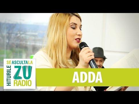 "Adda face o piesa pe loc cu versuri surpriza (""Mana ta"" de Magda Isanos)"