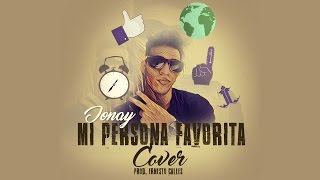 RÍO ROMA - Mi Persona Favorita (JONAY COVER)