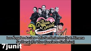 242. Los Ángeles Azules - Mis Sentimientos (feat. Ximena Sariñana) [Live] ([Audio])