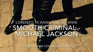 Smooth Criminal Michael Jackson impersonator Lorenzo & Luca iMichael