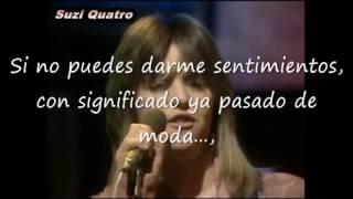 If You Can't Give Me Love - Suzi Quatro - Subtitulos en español
