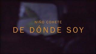 NIÑO COHETE - De Dónde Soy [Video Oficial]