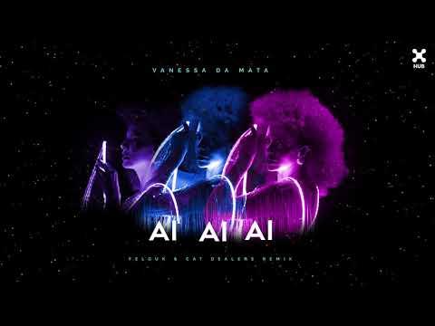 Ai Ai Ai de Vanessa Da Mata Letra y Video