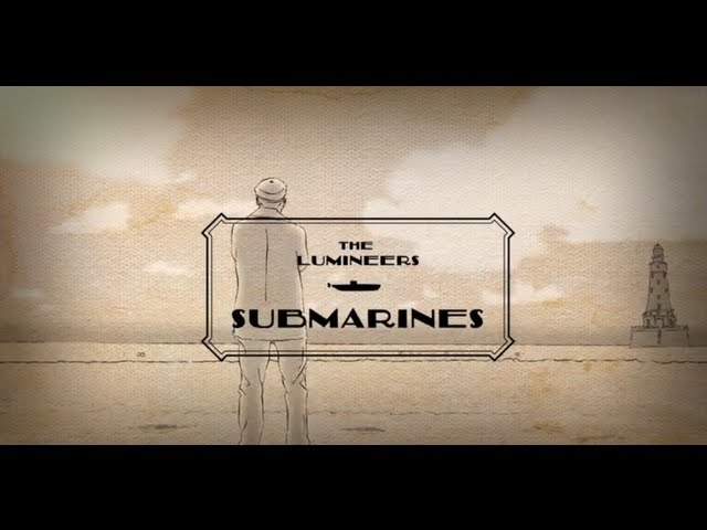 "Video oficial de ""Submarines"" de The Lumineers"