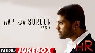 Himesh Reshammiya Remix Songs Jukebox - Aap Ka Suroor width=