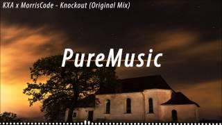KXA x MorrisCode - Knockout (Original Mix) [FREE RELEASE]