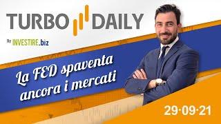 Turbo Daily 29.09.2021 - La FED spaventa ancora i mercati