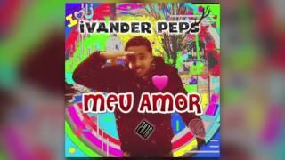 Ivander Peps - Meu Amor