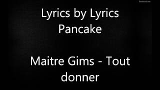 Tout donner - Maitre Gims - Lyrics