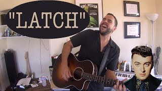 """Latch"" - Disclosure ft. Sam Smith (Acoustic Cover)"