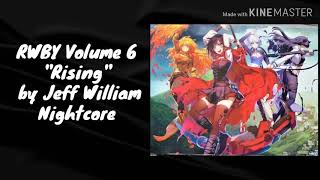 "RWBY Volume 6 Opening ""Rising"" [NIGHTCORE]"