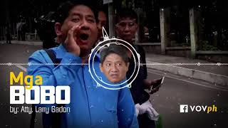 Atty. Larry Gadon - Mga BOBO (feat.Anti Bobo)