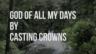 God Of All My Days - Casting Crowns (lyric video) width=