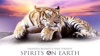Valentin Boomes & Ivan Torrent - Spirits on Earth (Supporting Kusi Kawsay)